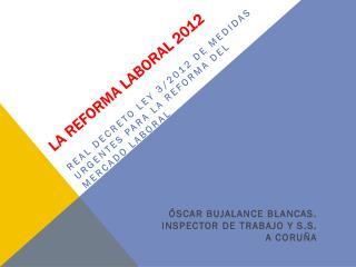 LA REFORMA LABORAL 2012