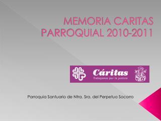 MEMORIA CARITAS PARROQUIAL 2010-2011