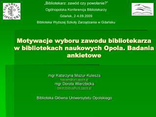 Motywacje wyboru zawodu bibliotekarza w bibliotekach naukowych Opola. Badania ankietowe