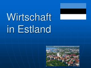 Wirtschaft  in Estland