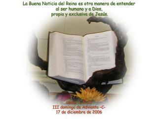 Lucas 3, 10,18 III domingo de Adviento –C- 17 de diciembre de 2006