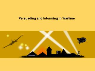 Persuading and Informing in Wartime