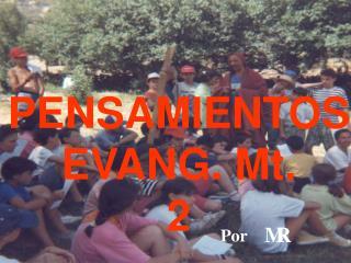 PENSAMIENTOS EVANG. Mt.  2