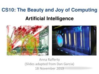 Anna Rafferty (Slides adapted from Dan Garcia) 18 November 2013