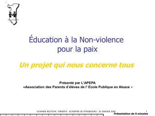 Éducation à la Non-violence  pour la paix Un projet qui nous concerne tous