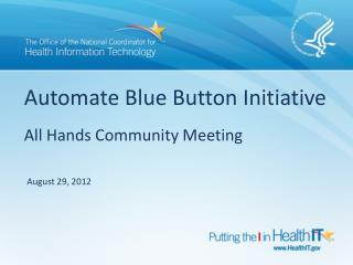 Automate Blue Button Initiative All Hands Community Meeting