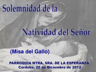 PARROQUIA NTRA. SRA. DE LA ESPERANZA  Córdoba, 25 de Diciembre de 2012