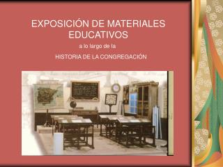 EXPOSICIÓN DE MATERIALES EDUCATIVOS