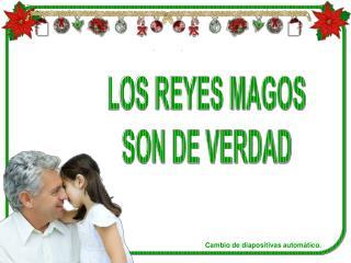 LOS REYES MAGOS SON DE VERDAD