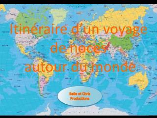 Itinéraire d'un voyage de noces   autour du monde