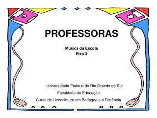 PROFESSORAS Música da Escola Eixo 3