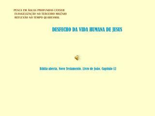 Bíblia aberta. Novo Testamento. Livro de João. Capítulo 12