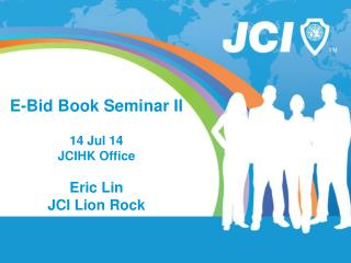 E-Bid Book Seminar II 14  Jul  14 JCIHK Office Eric  Lin JCI Lion Rock