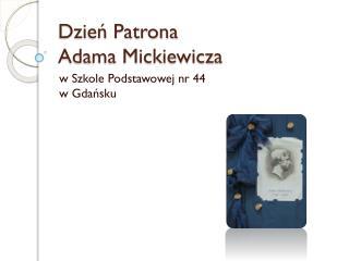 Dzień Patrona  Adama Mickiewicza
