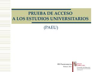 PRUEBA DE ACCESO  A LOS ESTUDIOS UNIVERSITARIOS  (PAEU)