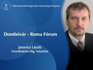Janovics László koordinációs főig. helyettes