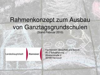 Rahmenkonzept zum Ausbau von Ganztagsgrundschulen (Stand Februar 2010)