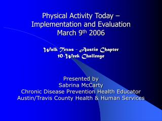 Physical Activity Today    Implementation and Evaluation March 9th 2006