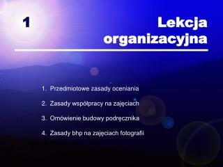 1                            Lekcja organizacyjna