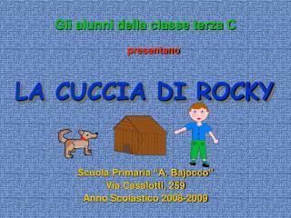 LA CUCCIA DI ROCKY