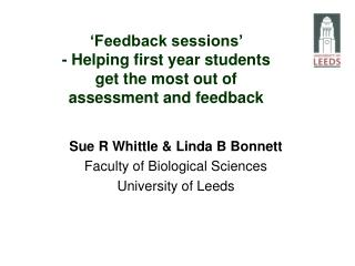 Feedback sessions   - Helping first year students  get the most out of  assessment and feedback
