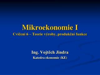 Mikroekonomie I Cvičení  6 – Teorie výroby,  produkční funkce
