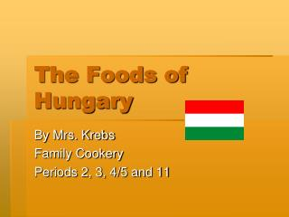 The Foods of Hungary