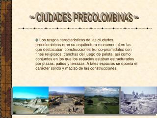~ CIUDADES PRECOLOMBINAS ~