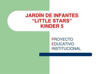 """JARDÍN DE INFANTES  """"LITTLE STARS"""" KINDER 5"""