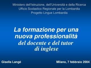 La formazione per una nuova professionalità del docente e del tutor  di inglese