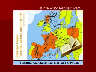 FEDERICO GARCIA LORCA : LITERARY APPROACH.