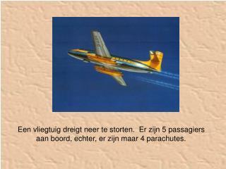 De eerste passagier zegt: