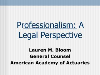 Professionalism: A Legal Perspective