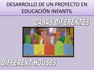 DESARROLLO DE UN PROYECTO EN EDUCACIÓN INFANTIL