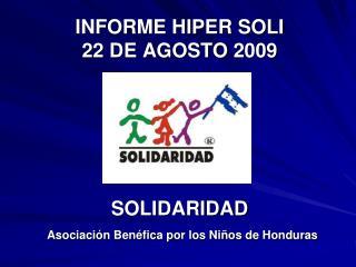 INFORME HIPER SOLI  22 DE AGOSTO 2009