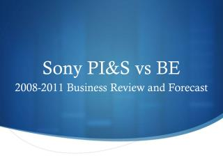 Sony PI&S  vs  BE
