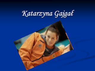 Katarzyna Gajgał
