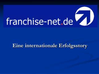 Eine internationale Erfolgsstory