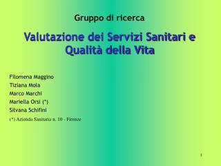 Gruppo di ricerca Valutazione dei Servizi Sanitari e Qualità della Vita Filomena Maggino