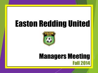 Easton Redding United  Managers Meeting Fall 2014