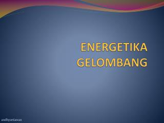 ENERGETIKA GELOMBANG