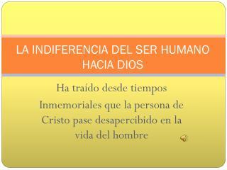 LA INDIFERENCIA DEL SER HUMANO HACIA DIOS