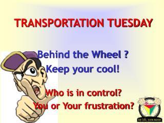 TRANSPORTATION TUESDAY