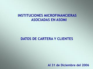 INSTITUCIONES MICROFINANCIERAS ASOCIADAS EN ASOMI