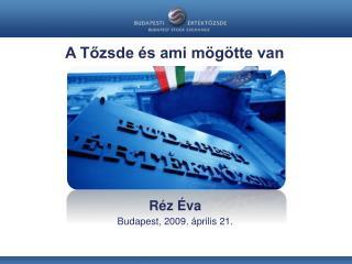 Réz Éva Budapest, 2009. április 21.