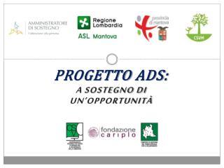Progetto  Ads :  a sostegno di un�opportunit�