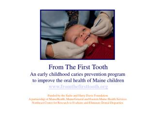 From The First Tooth An early childhood caries prevention program  to improve the oral health of Maine children fromthef