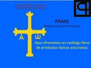 PAAM  (Productos Asturianos Al Mercado)