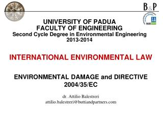 INTERNATIONAL ENVIRONMENTAL LAW  ENVIRONMENTAL DAMAGE and DIRECTIVE 2004/35/EC