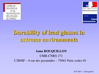 Durability of lead glasses in extreme environments
